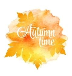 AUTUMN time and three leaves Watercolor vector image