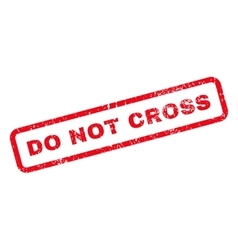 Do Not Cross Text Rubber Stamp vector image vector image