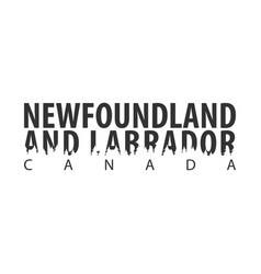 newfoundland and labrador canada text or labels vector image