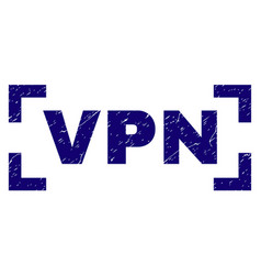 Scratched textured vpn stamp seal inside corners vector