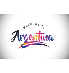 Argentina welcome to message in purple vibrant vector