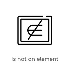 Outline is not an element icon isolated black vector