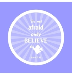 Bible verse Not fear only believe vector image