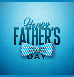Happy fathers day greeting card design with sriped vector