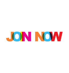 join now phrase overlap color no transparency vector image