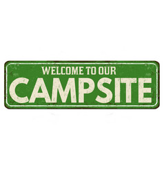Welcome to our campsite vintage rusty metal sign vector