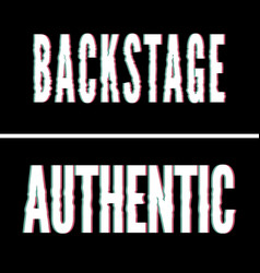 Backstage authentic slogan holographic and glitch vector