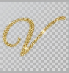 Gold glitter powder letter v in hand painted style vector