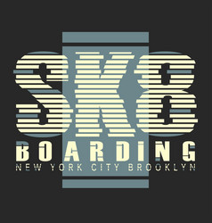 Skate board brooklyn typography vector