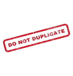 Do Not Duplicate Text Rubber Stamp vector