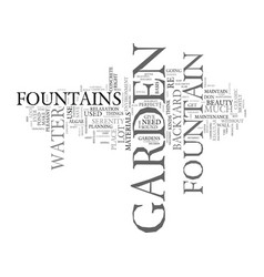 The love of a garden fountain text background vector