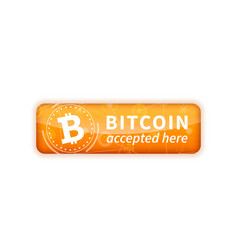 Bitcoin accepted here bright glossy badge on vector