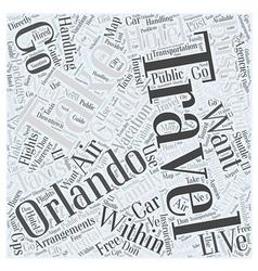 Handling orlando travel arrangements for your vector