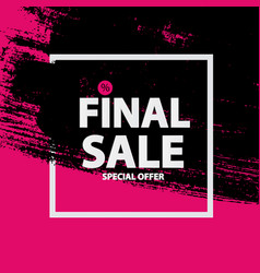 abstract brush stroke designs final sale banner in vector image