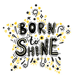 Born to shine lettering vector