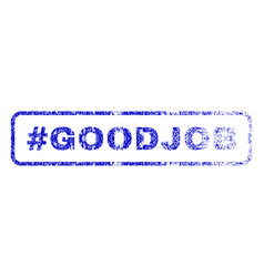 hashtag goodjob rubber stamp vector image