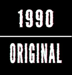 1990 original slogan holographic and glitch vector