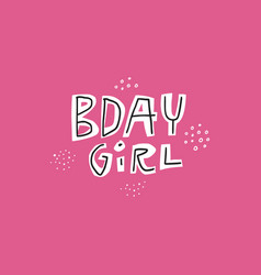 Birthday girl pink lettering vector