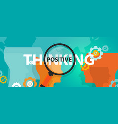 Positive thinking positivity attitude future focus vector