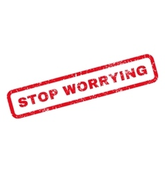 Stop Worrying Rubber Stamp vector image