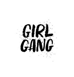 Hand drawn lettering girl gang feminist slogan vector