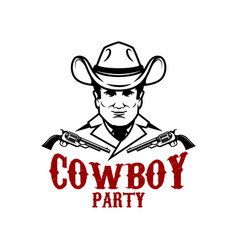 cowboy party cowboy with revolvers design element vector image