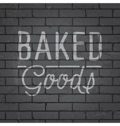 Slogan brickwall dark baked goods vector