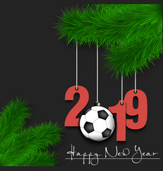 Soccer ball and 2019 on a christmas tree branch vector