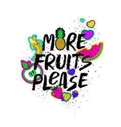 more fruits please hand drawn lettering vector image vector image