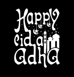 happy eid al adha muslim quotes good for print t vector image