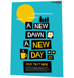 a new dawn a new day vector image