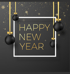 happy new year greeting card black christmas vector image