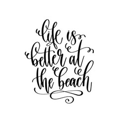 Life is better at beach - travel lettering vector