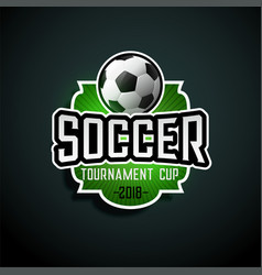 soccer tournament label design sign vector image