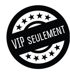 Vip only stamp in french vector