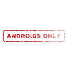 androids only rubber stamp vector image vector image