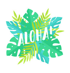 aloha tropical leafs and lettering vector image vector image