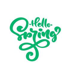 green calligraphy lettering phrase hello spring vector image