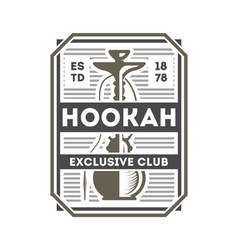 Hookah exclusive club vintage label vector