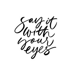 say it with your eyes brush calligraphy vector image