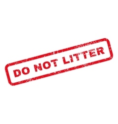 Do Not Litter Text Rubber Stamp vector image vector image