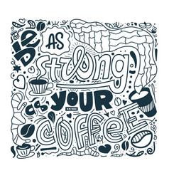 hand drawn lettering quote be as strong as your vector image