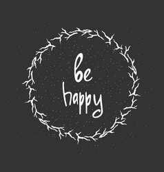be happy - hand drawn brush text handdrawn vector image