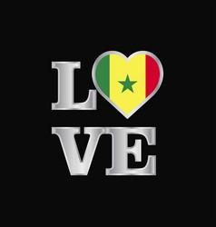Love typography senegal flag design beautiful vector