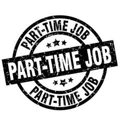 part-time job round grunge black stamp vector image