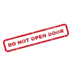 Do Not Open Door Text Rubber Stamp vector