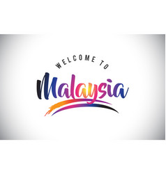 Malaysia welcome to message in purple vibrant vector