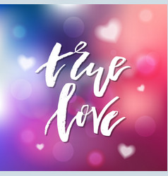 True love - calligraphy for invitation greeting vector