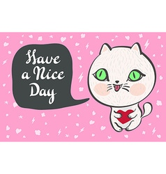 a cute white cat with a heart is saying Have a vector image