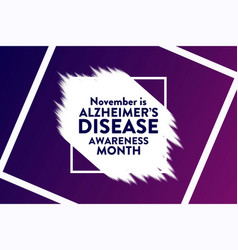 November is national alzheimers disease awareness vector